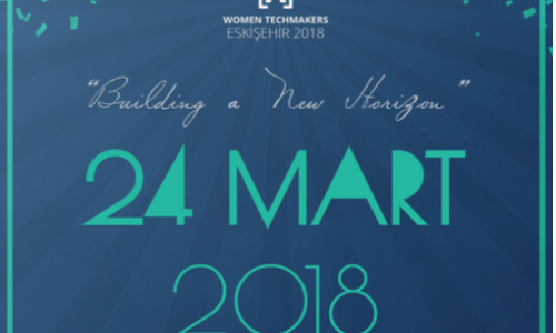 Women Techmakers Eskişehir International Women Days 2018