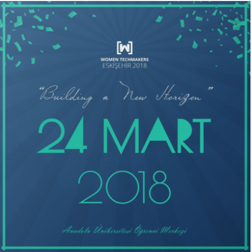 Women Techmakers Eskişehir International Women Days 2018