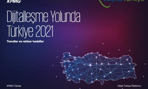 Dijitalleşme Yolunda Türkiye 2021 raporu yayımlandı!